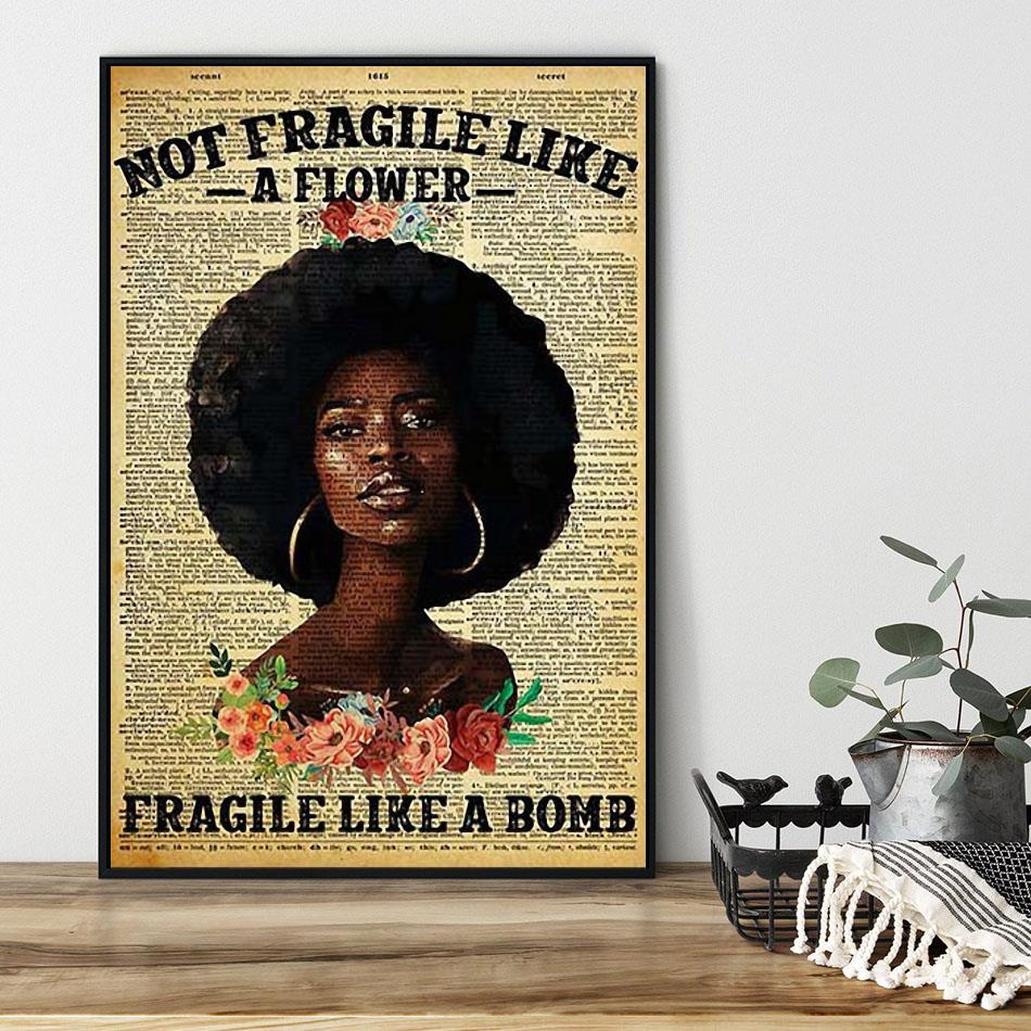 Black girl not fragile like a flower fragile like a bom poster black