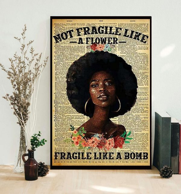 Black girl not fragile like a flower fragile like a bom poster