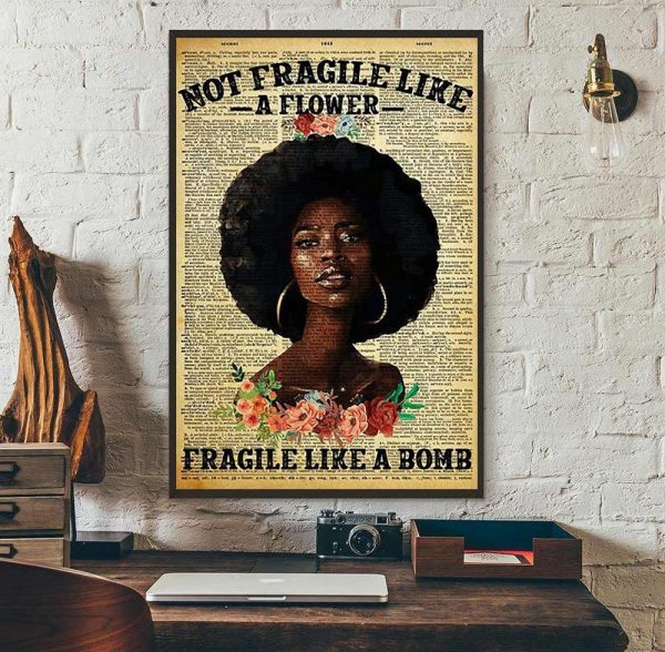 Black girl not fragile like a flower fragile like a bom poster wall art