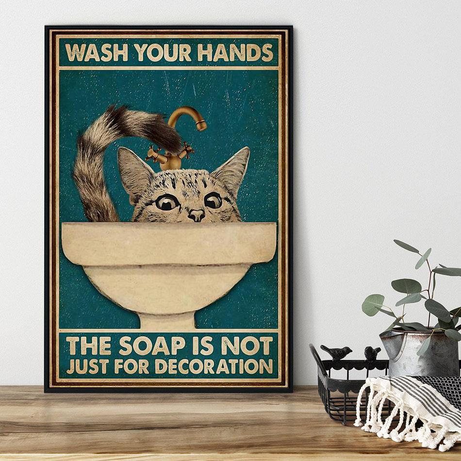 Cat wash your hand the soap is not just for decoration poster black