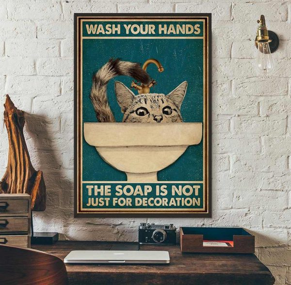 Cat wash your hand the soap is not just for decoration poster wall art