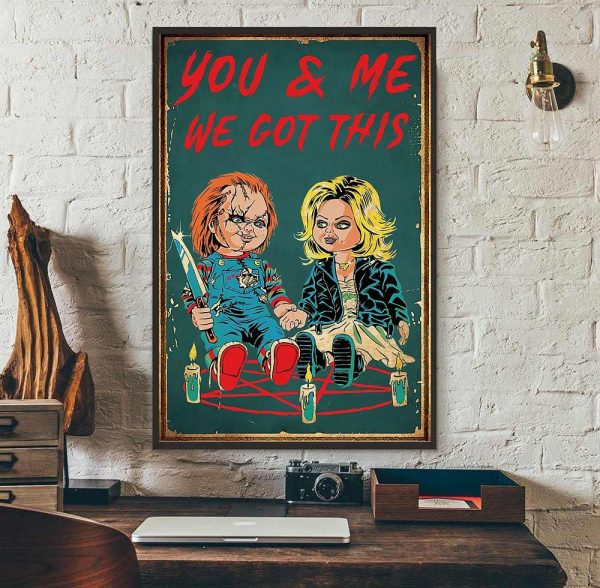 Chucky Tiffany you and me we got this poster