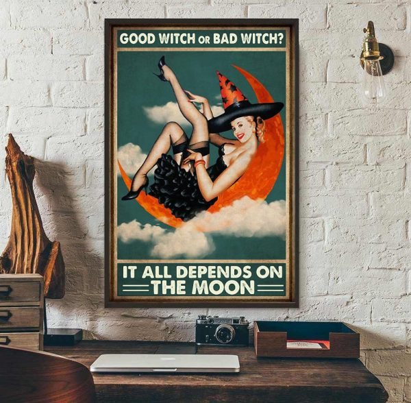 Good witch or bad witch it all depends on the moon poster wall art