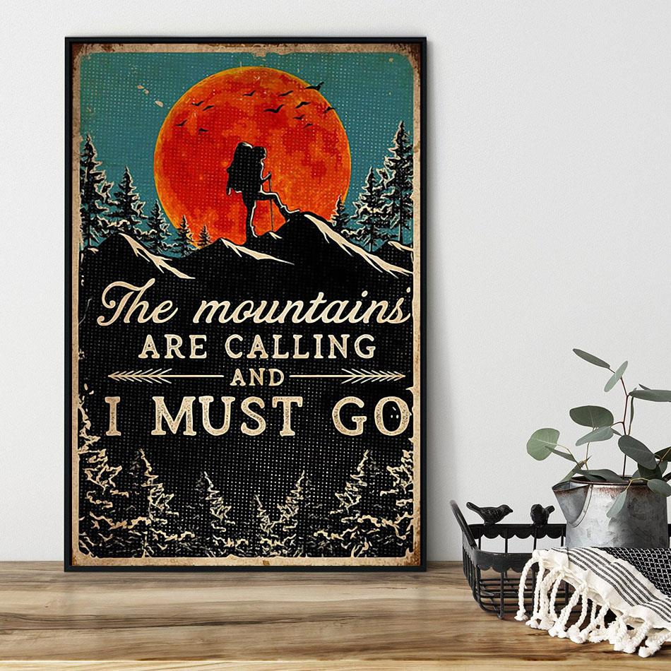 Hiking the mountains are calling and i must go poster black