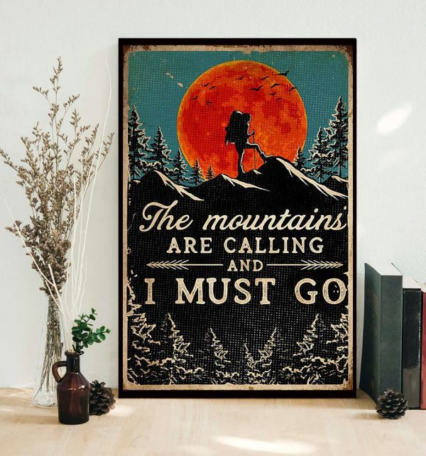 Hiking the mountains are calling and i must go poster