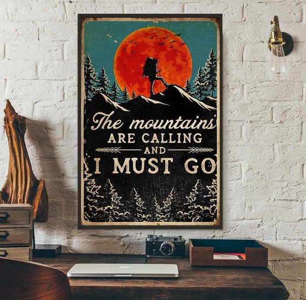 Hiking the mountains are calling and i must go poster wall art