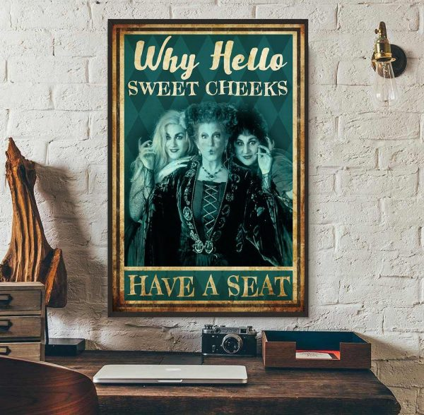 Hocus Pocus why hello sweet cheeks have a seat poster wall art