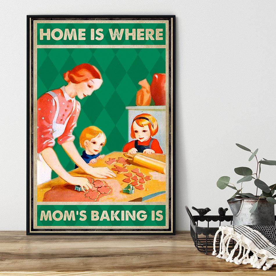 Home is where mom's baking is poster black