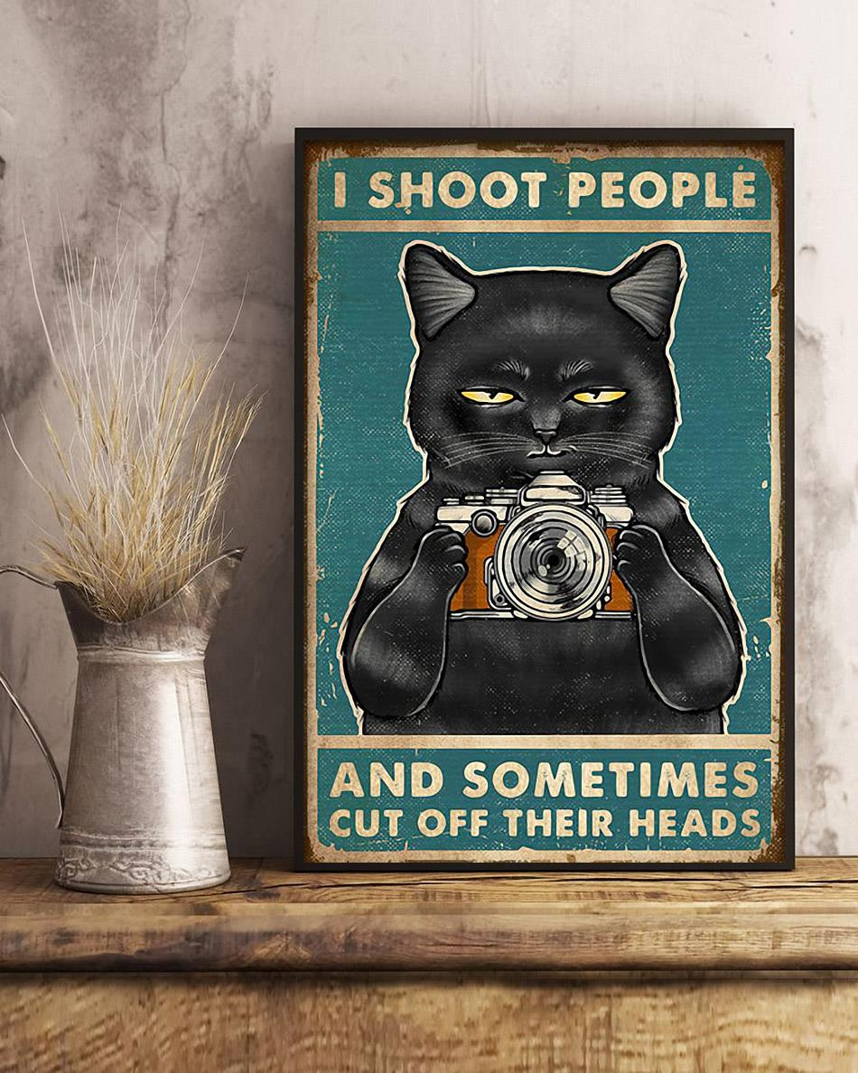 I shoot people and sometimes cut off their heads poster art