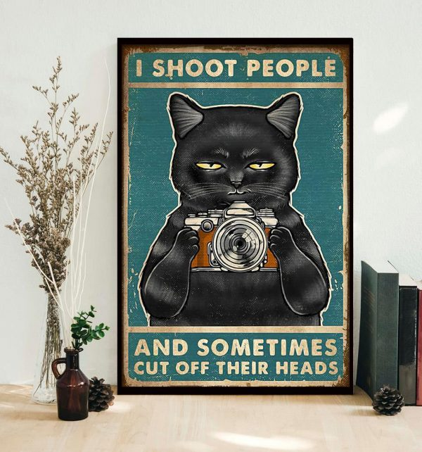 I shoot people and sometimes cut off their heads poster