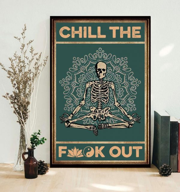 Skeleton chill the fuck out poster