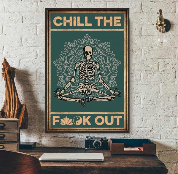 Skeleton chill the fuck out poster wall art