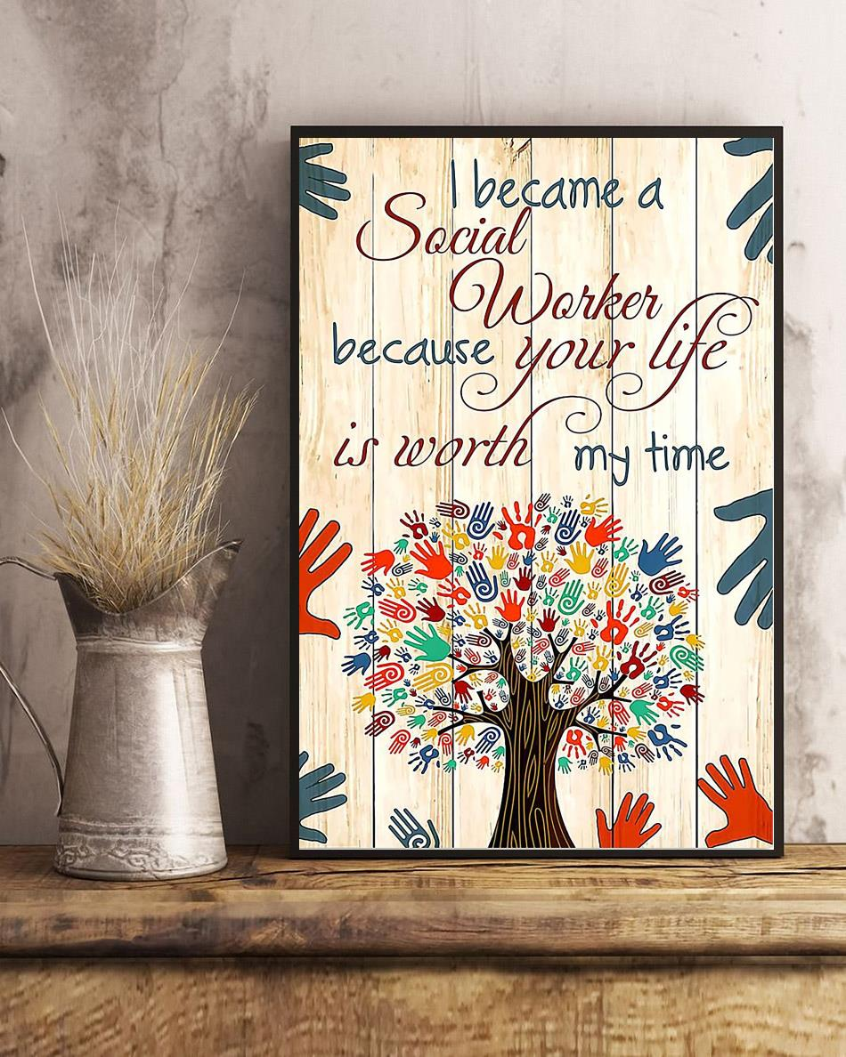 Social worker because your life is worth my time poster art