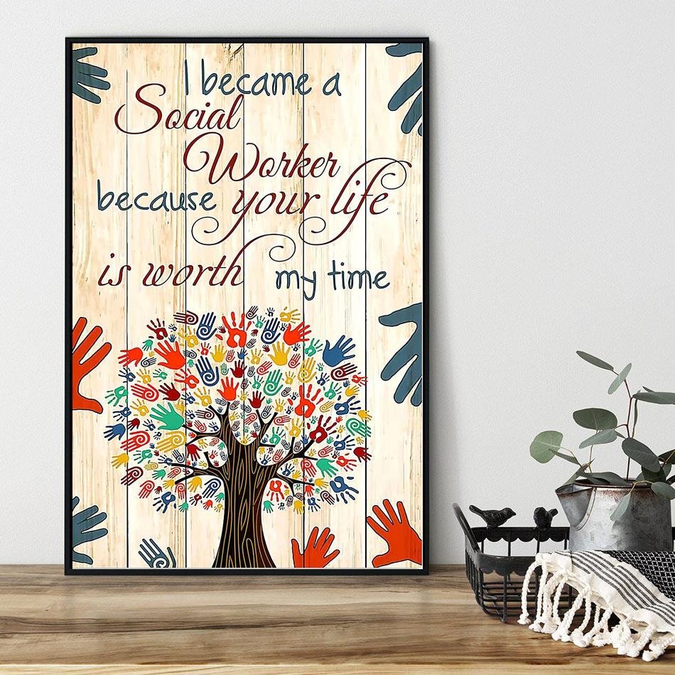 Social worker because your life is worth my time poster black