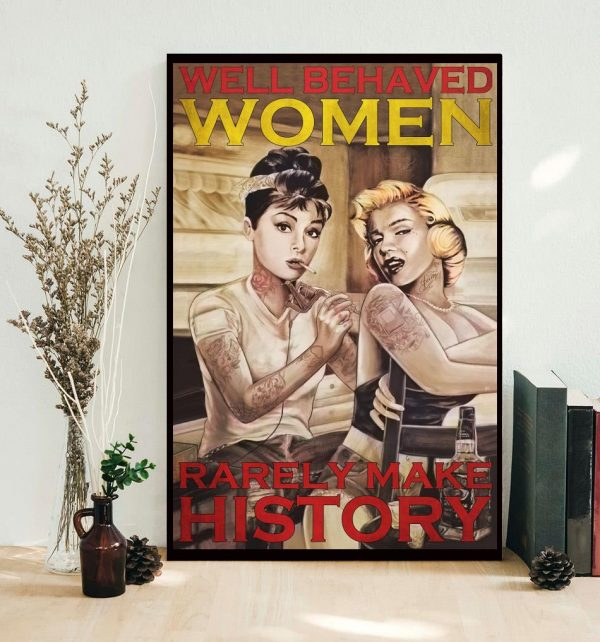 Tattoo girl well behaved women rarely make history poster