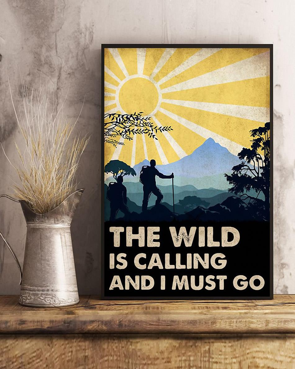 The wild is calling and I must go poster canvas art