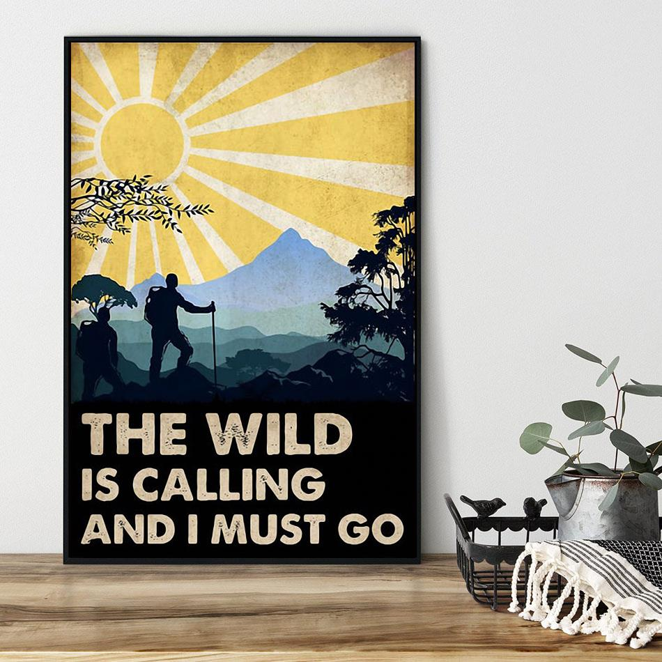 The wild is calling and I must go poster canvas black