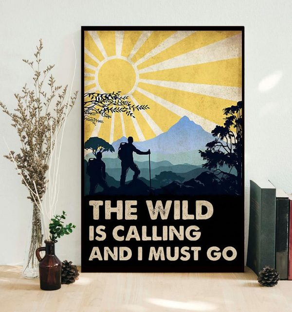 The wild is calling and I must go poster canvas