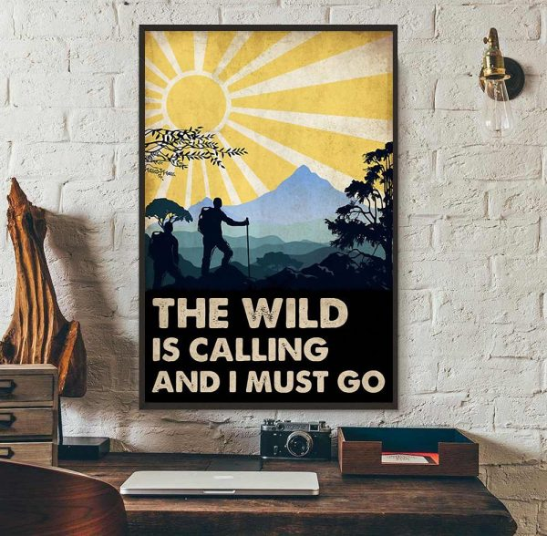 The wild is calling and I must go poster canvas wall art