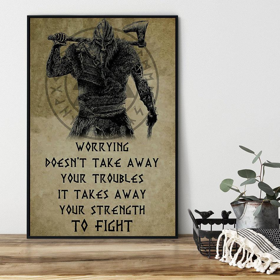 Viking worrying doesn't take away your troubles poster canvas black