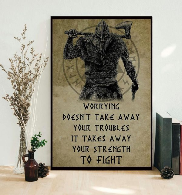 Viking worrying doesn't take away your troubles poster canvas