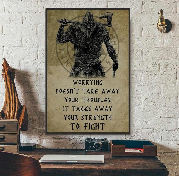 Viking worrying doesn't take away your troubles poster canvas wall art