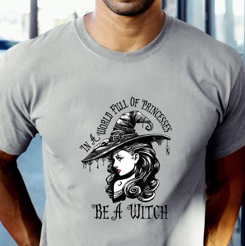 Witch girl in a world full of princesses be a witch t-s unisex