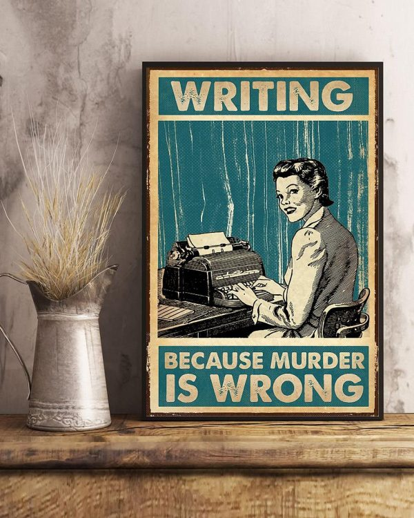 Writing because murder is wrong poster canvas art