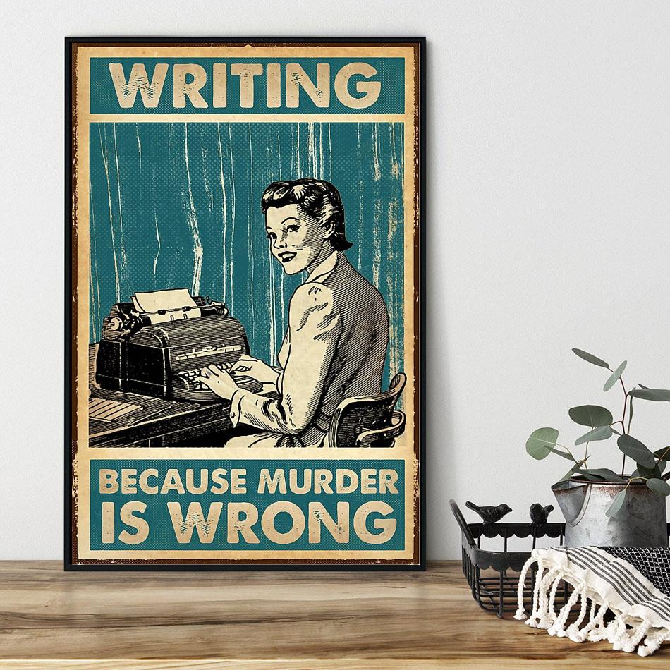 Writing because murder is wrong poster canvas black