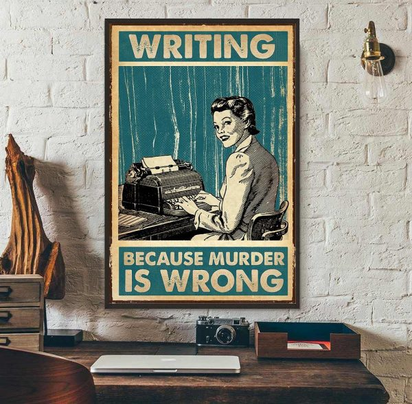 Writing because murder is wrong poster canvas