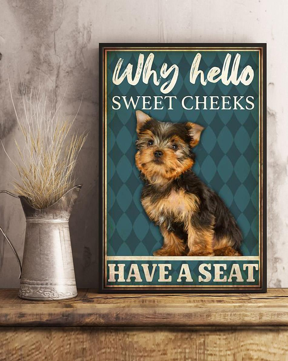 Yorkshire Terrier why hello sweet cheeks have a seat poster art