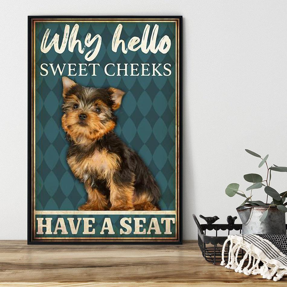 Yorkshire Terrier why hello sweet cheeks have a seat poster black