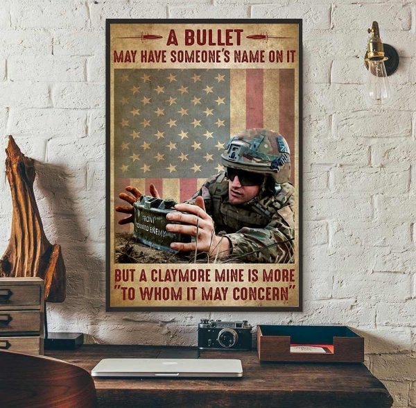 A bullet may have someone's name on it but a claymore mine is more to whom it may concern poster wall art