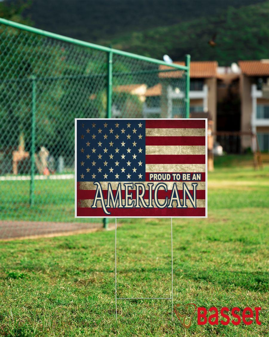 American flag I am proud to be American yard sign campaign