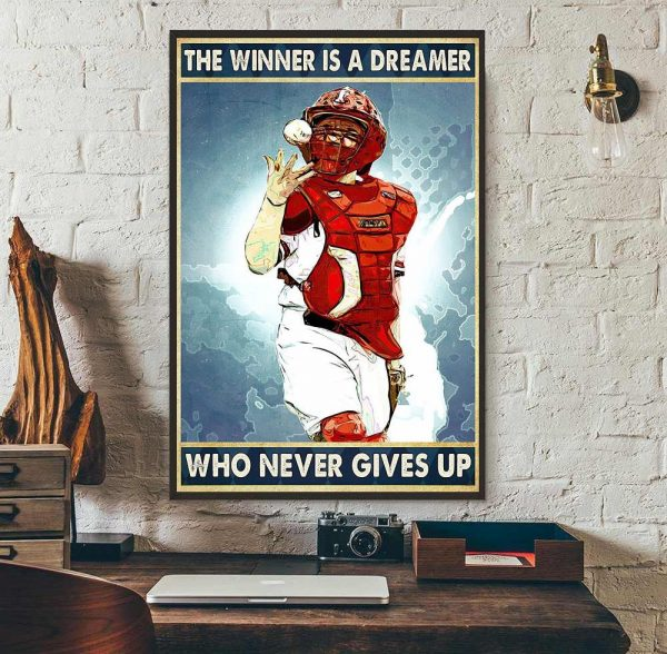 Baseball the winner is a dreamer who never give up poster wall art
