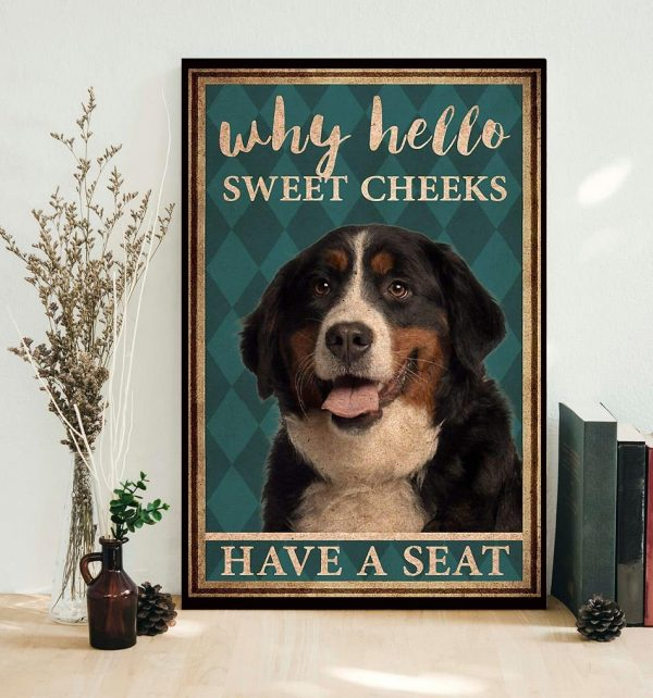 Bernese Mountain why hello sweet cheeks have a seat poster