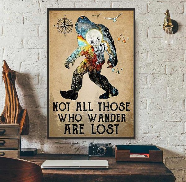 Bigfoot hiking not all those who wander are lost poster wall art