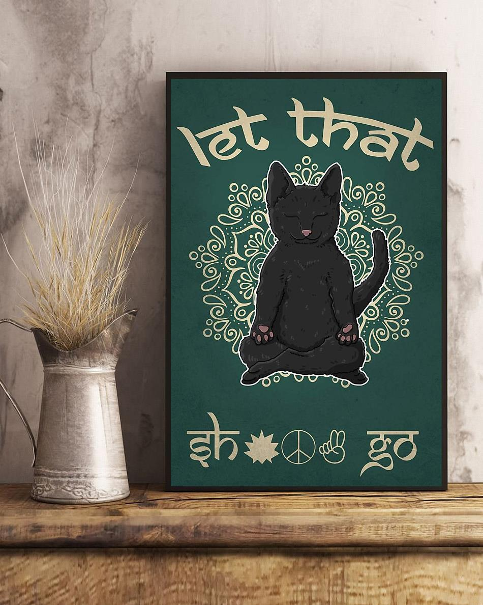 Black cat let that shit go yoga poster art