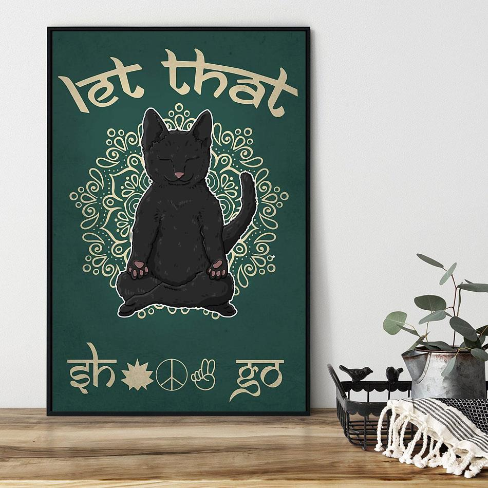 Black cat let that shit go yoga poster black