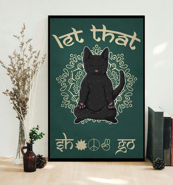 Black cat let that shit go yoga poster