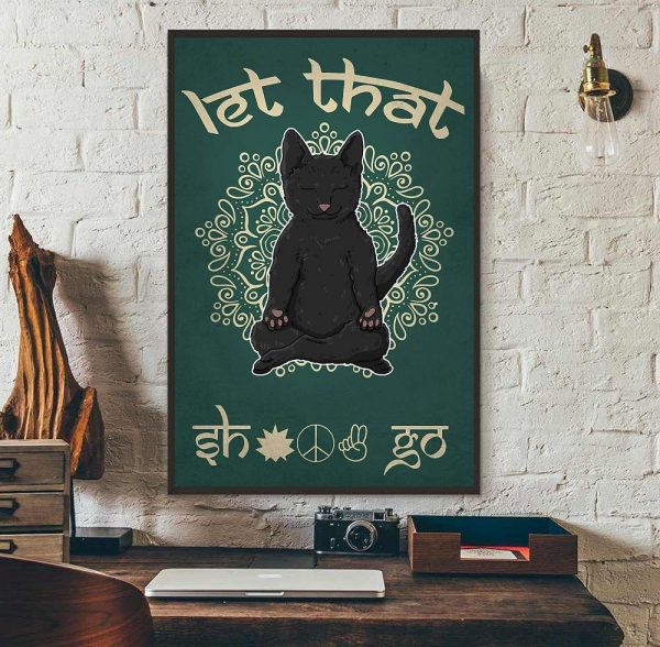 Black cat let that shit go yoga poster wall art