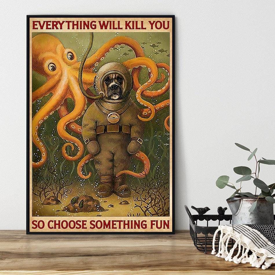 Boxer dog diving everything will kill you so choose something fun poster black