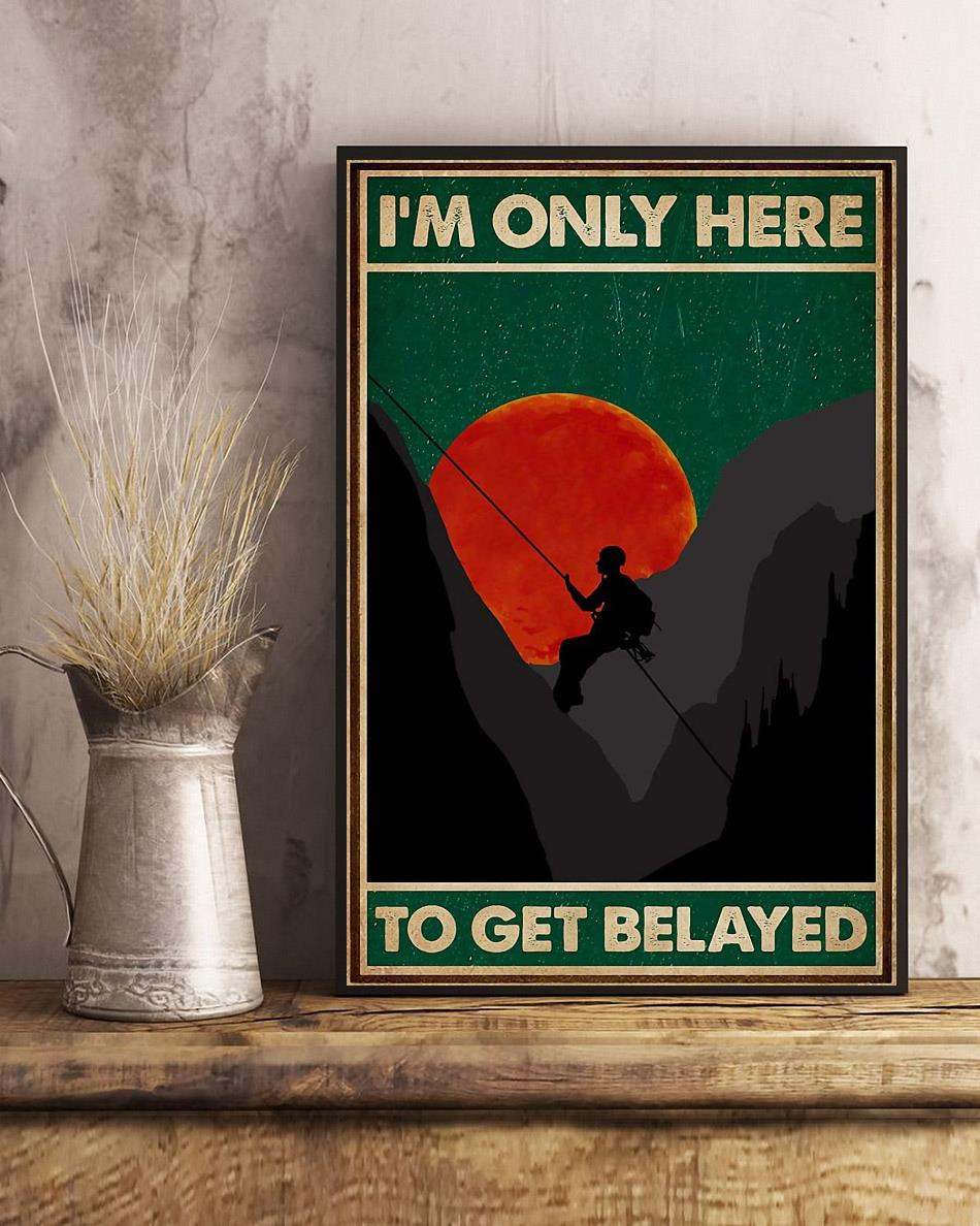 Climbing I'm only here to get belayed vintage poster art