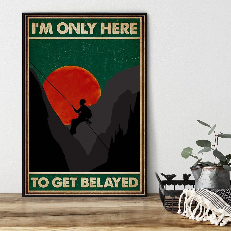 Climbing I'm only here to get belayed vintage poster black