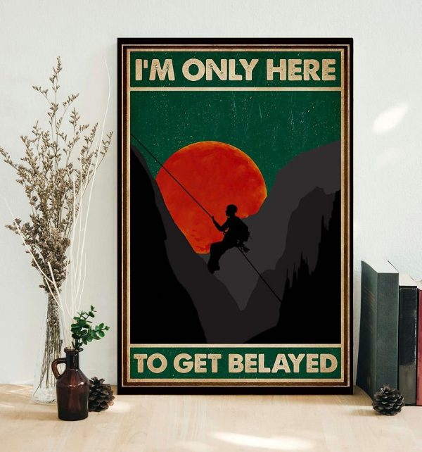 Climbing I'm only here to get belayed vintage poster