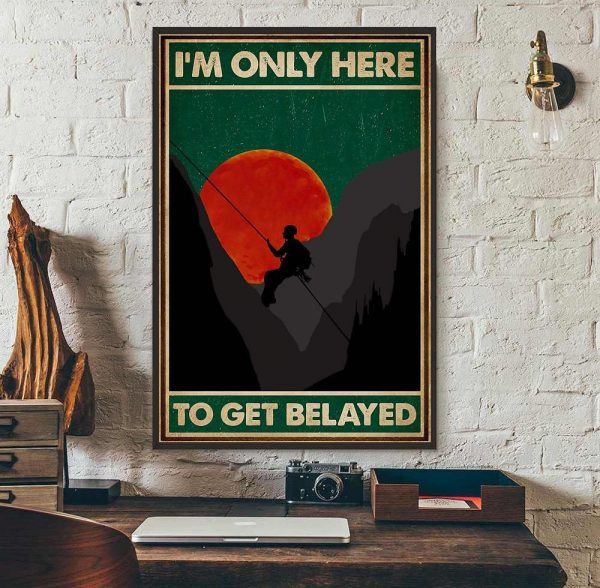 Climbing I'm only here to get belayed vintage poster wall art