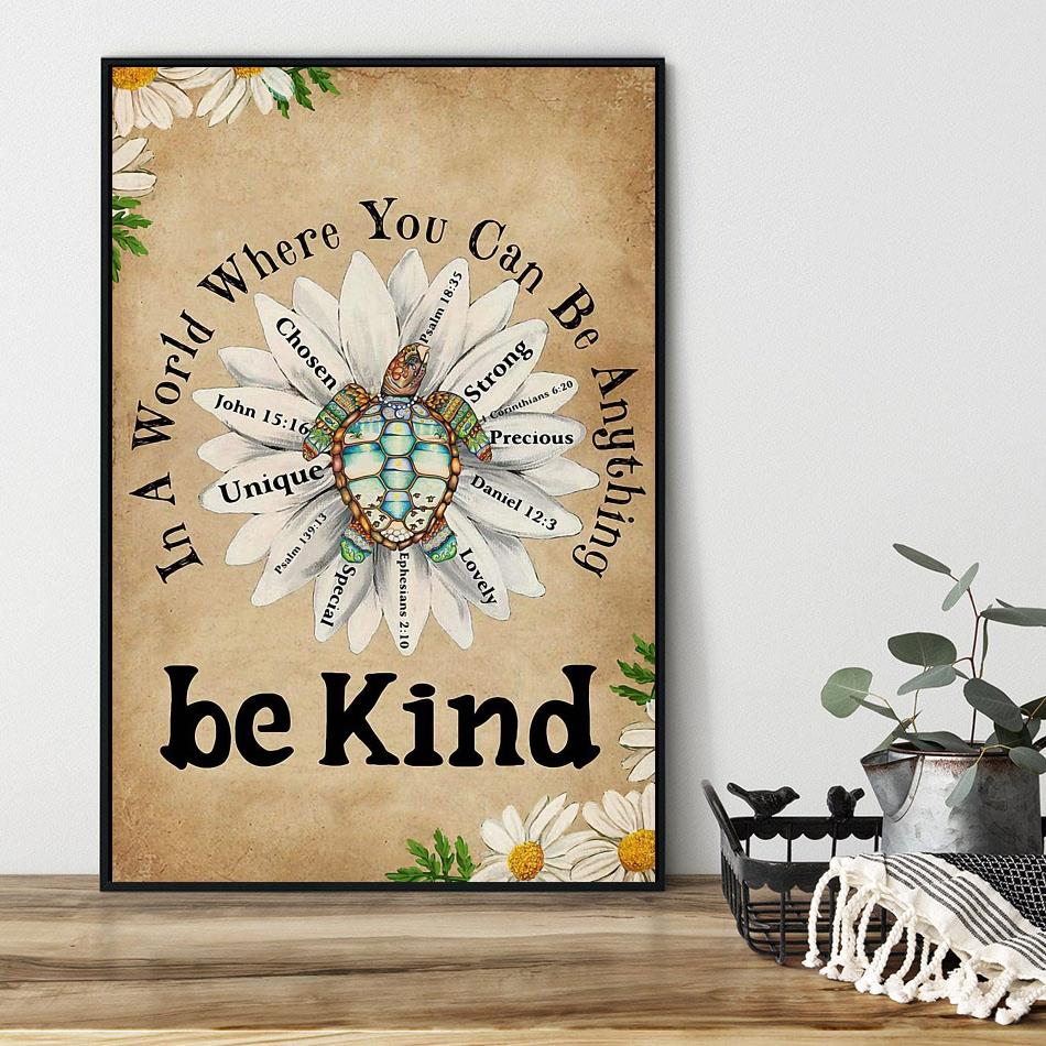 Daisy Turtle in the world where you can be anything be kind poster black