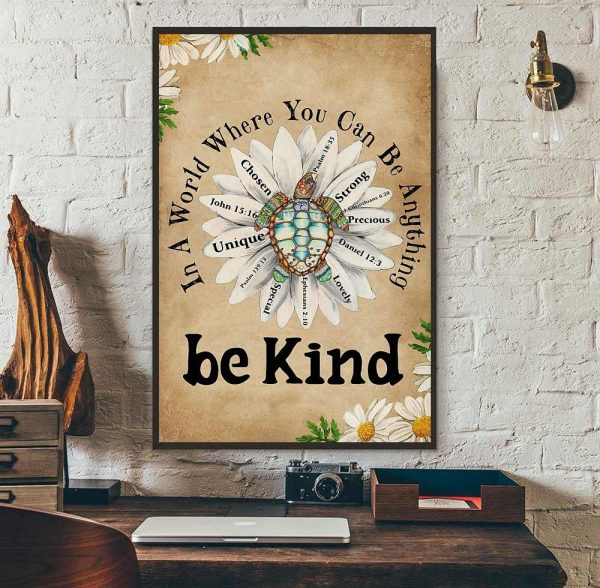 Daisy Turtle in the world where you can be anything be kind poster wall art