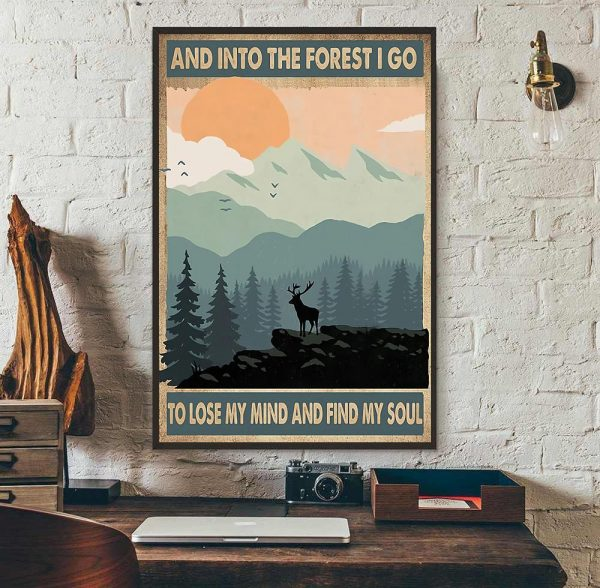 Deer into the forest I go to lose my mind and find my soul poster wall art