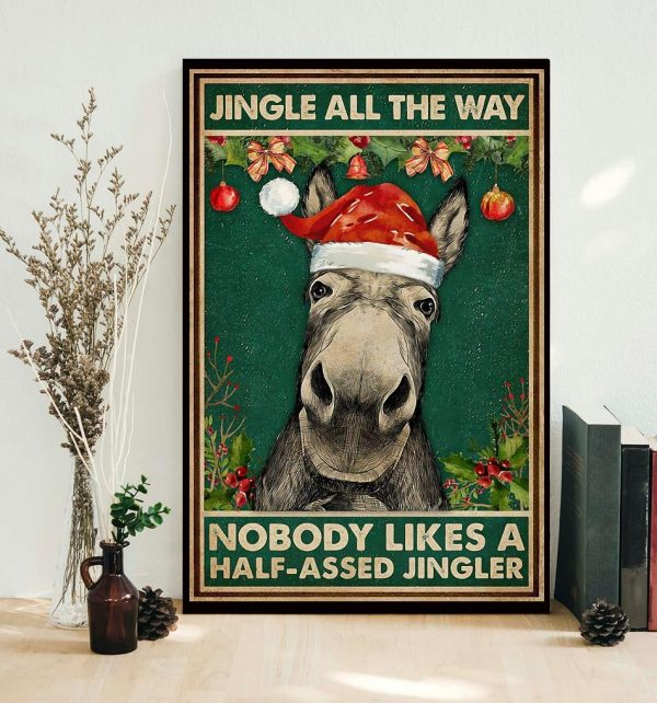 Donkey jingle all the way nobody like a half-assed jingler poster canvas
